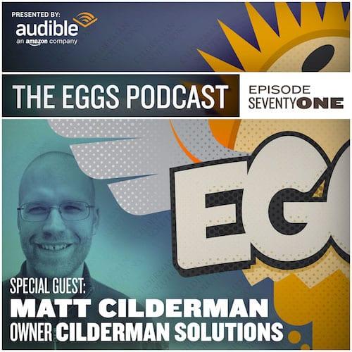 Matt Cilderman Joins the Eggs Podcast